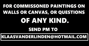FOR COMMISSIONED PAINTINGS ON WALLS OR CANVAS SEND PM TO KLAAS VAN DER LINDEN