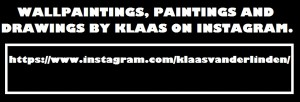 Klaas Van der Linden INSTRAGRAM Paintings, WallPaintings And Drawings.